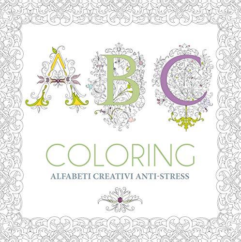 ABC coloring. Alfabeti creativi anti-stress