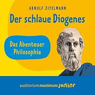 Der schlaue Diogenes     Das Abenteuer Philosophie              Autor:                                                                                                                                 Arnulf Zitelmann                               Sprecher:                                                                                                                                 Martin Falk                      Spieldauer: 54 Min.     1 Bewertung     Gesamt 3,0