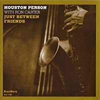 Just Between Friends by Houston Person (2008-05-06)