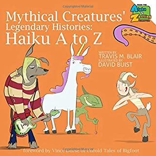 Mythical Creatures' Legendary Histories: Haiku A to Z