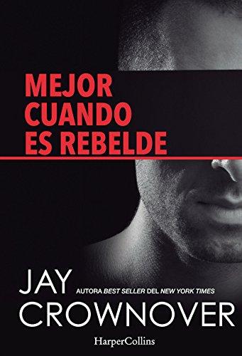 Mejor cuando es rebelde (Young Adult) eBook: Crownover, Jay ...