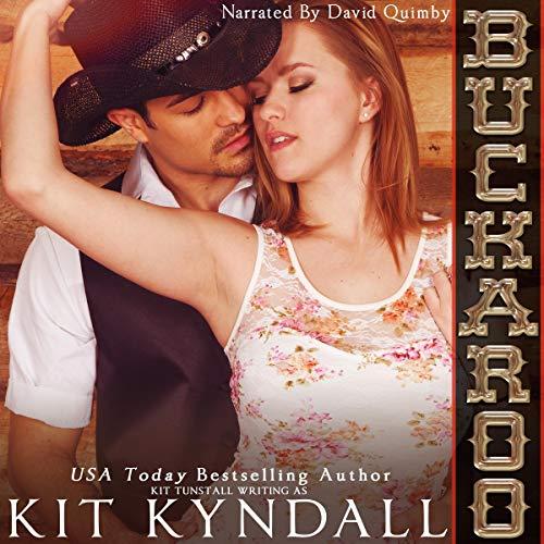 Buckaroo: Contemporary Western Romance Audiobook By Kit Kyndall, Kit Tunstall cover art