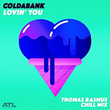 Lovin' You (Thomas Rasmus Chill Mix)