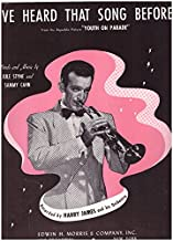 I'VE HEARD THAT SONG BEFORE SHEET MUSIC FOR PIANO FROM THE MOVIE YOUTH ON PARADE WITH INSET PHOTO OF HARRY JAMES ON FRONT ...