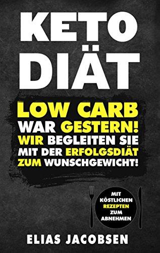 Keto Diät: Low Carb war Gestern! - Wir begleiten Sie mit der Erfolgsdiät zum Wunschgewicht!