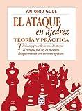 El ataque en ajedrez : teoría y práctica