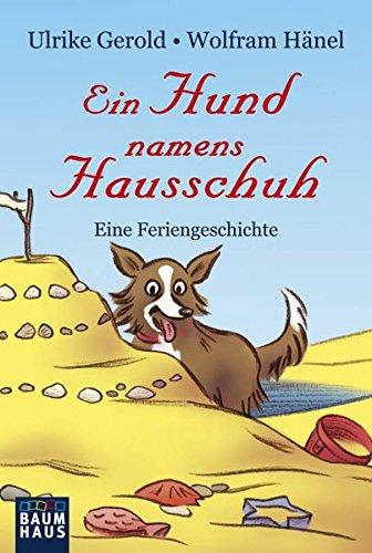 Ein Hund namens Hausschuh - Eine Feriengeschichte: Band 2