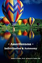 Assertiveness, Individuation & Autonomy: An Assertiveness Training Manual