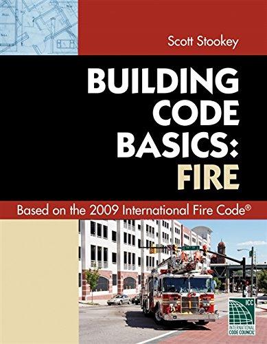 Code Basics Series: 2009 International Fire Code (Building Code Basics)