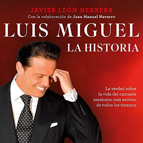 Luis Miguel: la historia [Luis Miguel: The Story] audiobook cover art