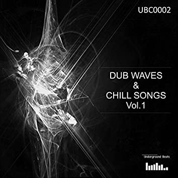 Dub Waves and amp; Chill Songs Vol.1