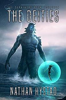 The Deities (The Survivors Book Fourteen) by [Nathan Hystad]