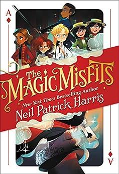 The Magic Misfits by [Neil Patrick Harris, Lissy Marlin, Kyle Hilton]