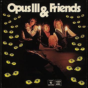Opus III & Friends
