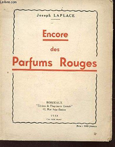 ENCORE DES PARFUMS ROUGES