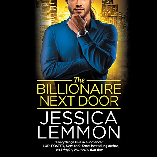 The Billionaire Next Door     Billionaire Bad Boys, Book 2              By:                                                                                                                                 Jessica Lemmon                               Narrated by:                                                                                                                                 Sasha Dunbrooke                      Length: 9 hrs and 46 mins     251 ratings     Overall 4.5