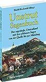 Unstrut Sagenbuch: Das sagenhafte Unstrutland mit den schönsten Sagen von der Quelle bis zur Mündung [Taschenbuch]: Das sagenhafte Unstrutland mit den...