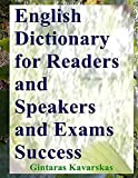 English Dictionary for Readers and Speakers and Exams Success (English Edition)