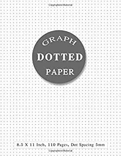Dotted Paper 8.5 X 11: Dotted Notebook Paper Letter Size | Bullet Dot Grid Graphing Pad Journal With Page Numbers For Drawing & Note Taking (Dot Graph Paper Notebook)