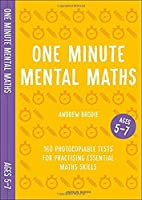 One Minute Mental Maths for Ages 5-7: 160 photocopiable tests for practising essential maths skills (Mental Maths in Minutes)