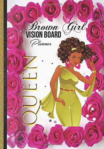 Brown Girl Vision Board Planner: Cute African American Women Queen Gift Idea Law of Attraction Love Success Wealth Health Manifestation Notebook To ... with Gratitude & Positive Affirmations Pages