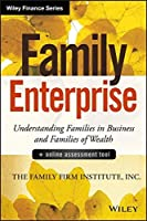 Family Enterprise: Understanding Families in Business and Families of Wealth, + Online Assessment Tool (Wiley Finance)