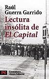 Lectura insólita de 'El Capital' (El libro de bolsillo - Literatura)