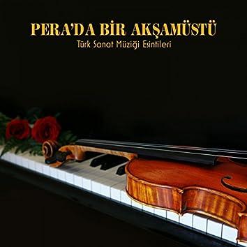 Pera'da Bir Akşamüstü (Türk Sanat Müziği Esintileri)