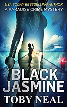 Black Jasmine (Paradise Crime Mysteries, Book 3) by [Toby Neal]