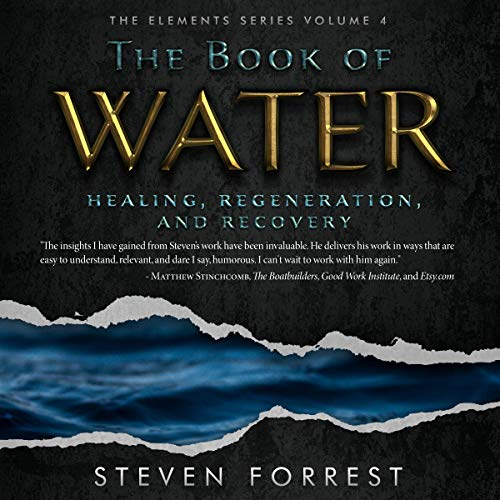 The Book of Water: Healing, Regeneration and Recovery Audiobook By Steven Forrest cover art