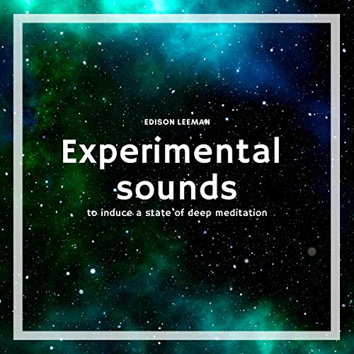 Experimental Sounds: To Induce a State of Deep Meditation cover art