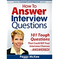 How to Answer Interview Questions: 101 Tough Questions Kindle eBook