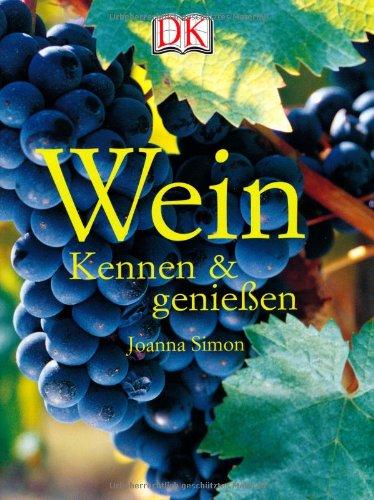Wein: Kennen und genießen