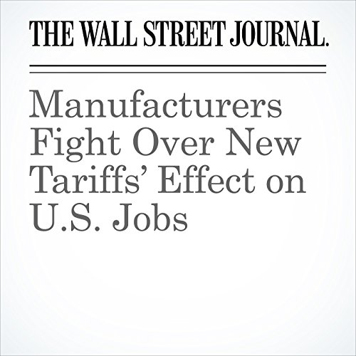 Manufacturers Fight Over New Tariffs' Effect on U.S. Jobs copertina