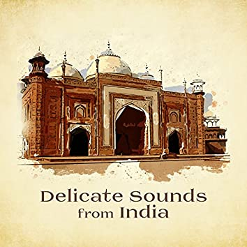 Delicate Sounds from India: Relaxing Oriental Melodies for Spa & Massage, Deep Meditation & Mantra Yoga Music