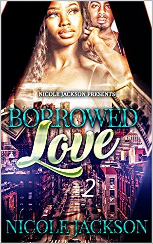 Borrowed Love 2