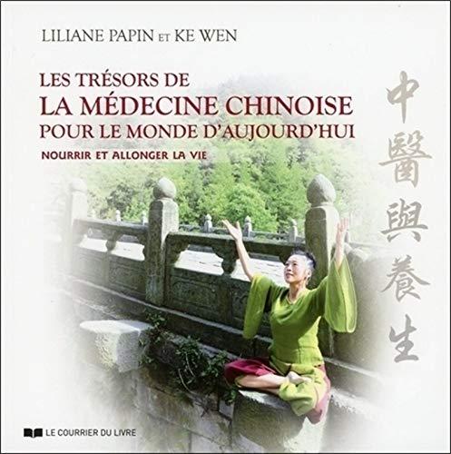 Les trésors de la médecine chinoise pour le mond e d'aujourd'hui