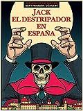JACK EL DESTRIPADOR EN ESPAÑA: AGENTE PROVOCADOR. Nº 2 DE LA...