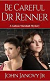 Be Careful, Dr. Renner (Gideon Marshall Mystery Series Book 1) (English Edition)