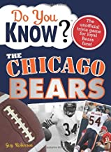Do You Know the Chicago Bears?: A Hard-Hitting Quiz for Tailgaters, Referee-Haters, Armchair Quarterbacks, and Anyone Who'd Kill for Their Team