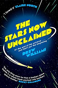 The Stars Now Unclaimed (The Universe After Book 1) by [Drew Williams]
