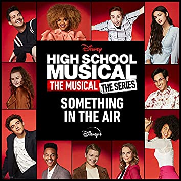 """Something in the Air (From """"High School Musical: The Musical: The Series (Season 2)"""")"""