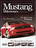 Mustang Milestones : 40 Years of an American Legend (Commemorative Collector's Edition)