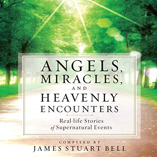 Angels, Miracles, and Heavenly Encounters cover art
