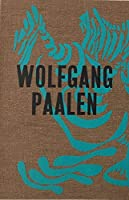 Wolfgang Paalen: The Austrian Surrealist in Paris and Mexico