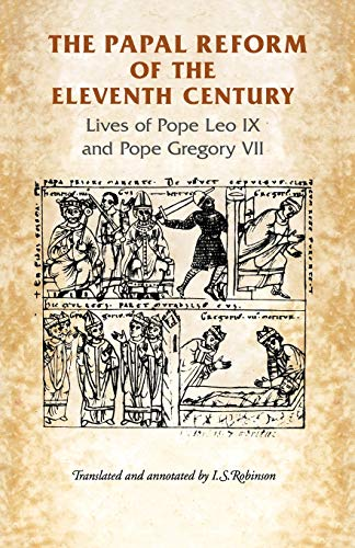 The Papal Reform of the Eleventh Century: Lives of Pope Leo IX and Pope Gregory VII (Manchester Medieval Sources)