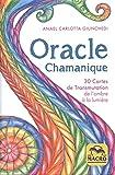 Coffret Oracle Chamanique - 30 cartes de Transmutation de l'ombre à la lumière accompagnées d'un livret