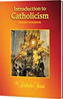 Introduction To Catholicism Workbook 1936045621 Book Cover
