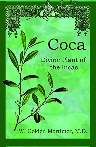 Coca: Divine Plant of the Incas (English Edition)