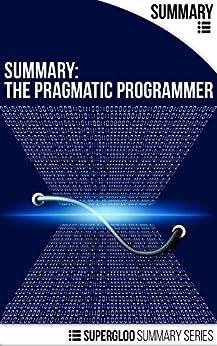 Summary: The Pragmatic Programmer: From Journeyman to Master Analysis by [Todd McGrath]